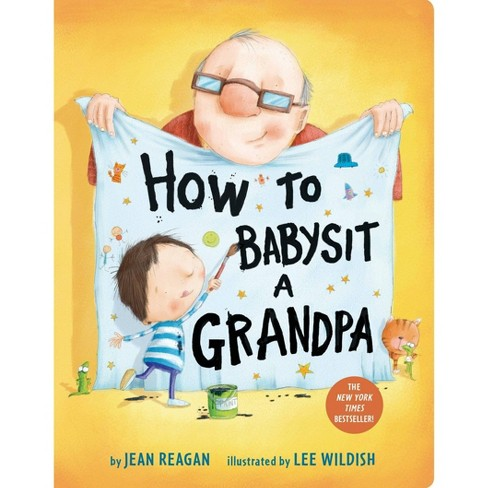 How to Babysit a Grandpa by Jean Reagan (Board Book) - image 1 of 1