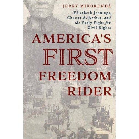 America's First Freedom Rider - by  Jerry Mikorenda (Hardcover) - image 1 of 1