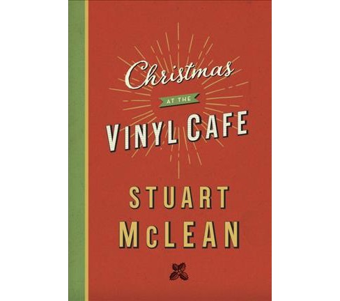 Christmas at the Vinyl Cafe -  by Stuart Mclean (Hardcover) - image 1 of 1