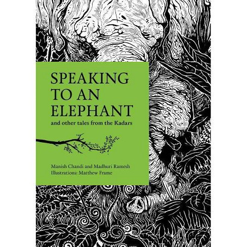 Speaking to an Elephant - by  Madhuri Ramesh & Manish Chandi (Paperback) - image 1 of 1