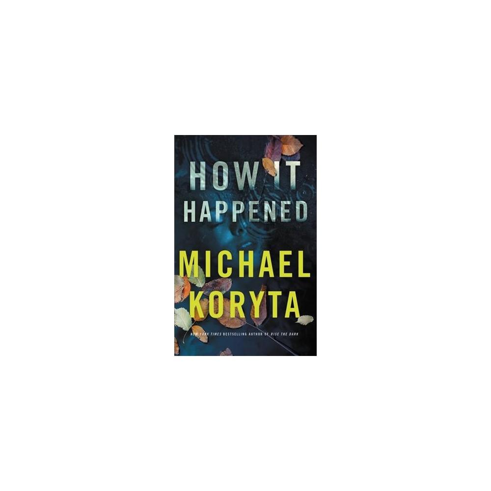 How It Happened - Lrg by Michael Koryta (Hardcover)
