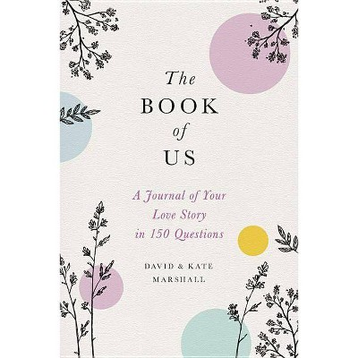 The Book of Us - by David Marshall & Kate Marshall (Hardcover)
