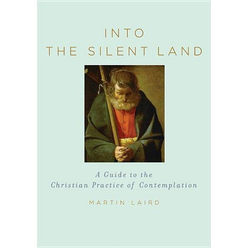 Into the Silent Land - by  Martin Laird (Hardcover) - image 1 of 1