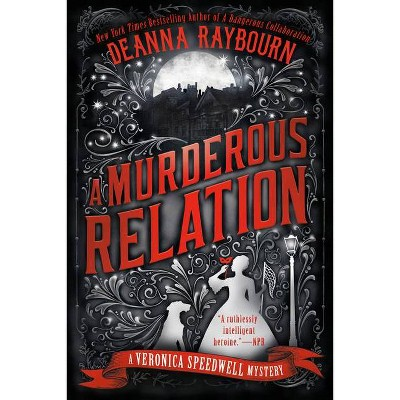 A Murderous Relation - (Veronica Speedwell Mystery) by  Deanna Raybourn (Paperback)