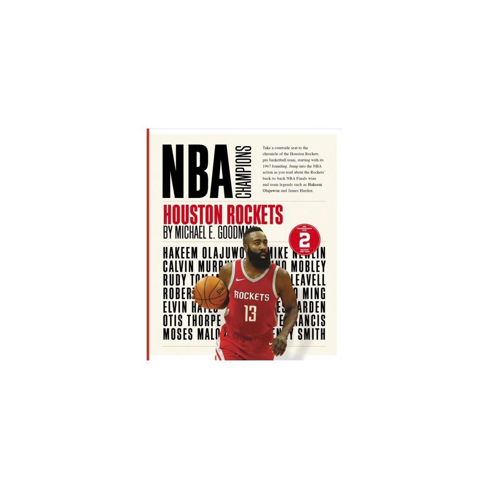 Houston Rockets - (NBA Champions) by Michael E. Goodman (Paperback)