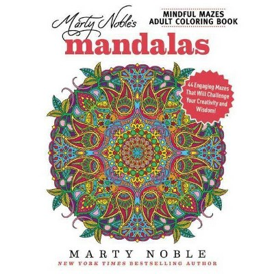 Marty Noble's Mindful Mazes Adult Coloring Book: Mandalas - (paperback) :  Target