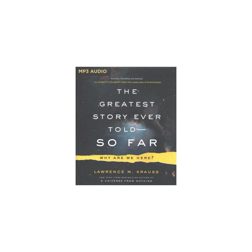 Greatest Story Ever Told--So Far : Why Are We Here? (MP3-CD) (Lawrence M. Krauss).