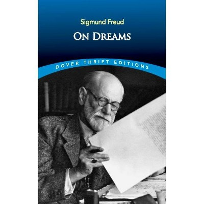 On Dreams - (Dover Thrift Editions) by  Sigmund Freud (Paperback)