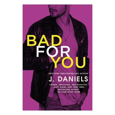 Bad For You Dirty Deeds By J Daniels Paperback Target