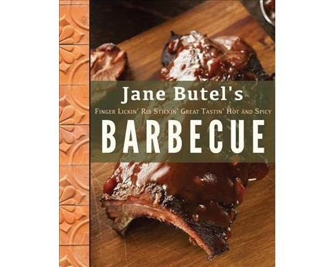 Jane Butel's Finger Lickin', Rib Stickin', Great Tastin', Hot and Spicy Barbecue (Reprint) (Paperback) - image 1 of 1
