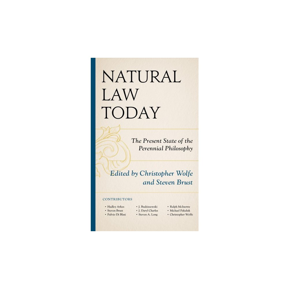 Natural Law Today : The Present State of the Perennial Philosophy - (Hardcover)