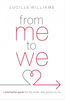 From Me to We : A Premarital Guide for the Bride- and Groom-to-be (Paperback)(Lucille Williams)