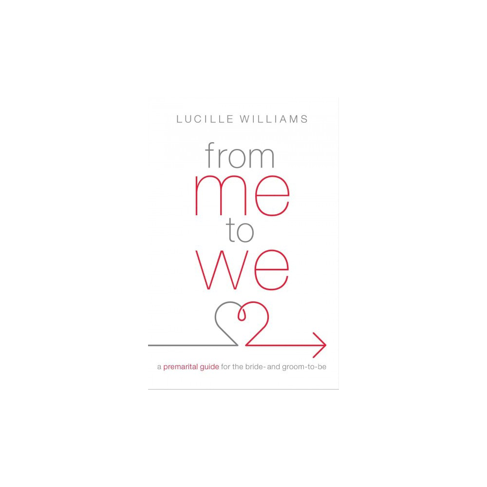 From Me to We : A Premarital Guide for the Bride- and Groom-to-be (Paperback) (Lucille Williams)