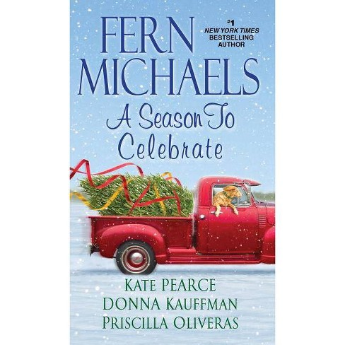 Season to Celebrate -  by Fern Michaels & Kate Pearce & Donna Kauffman & Priscilla Oliveras (Paperback) - image 1 of 1