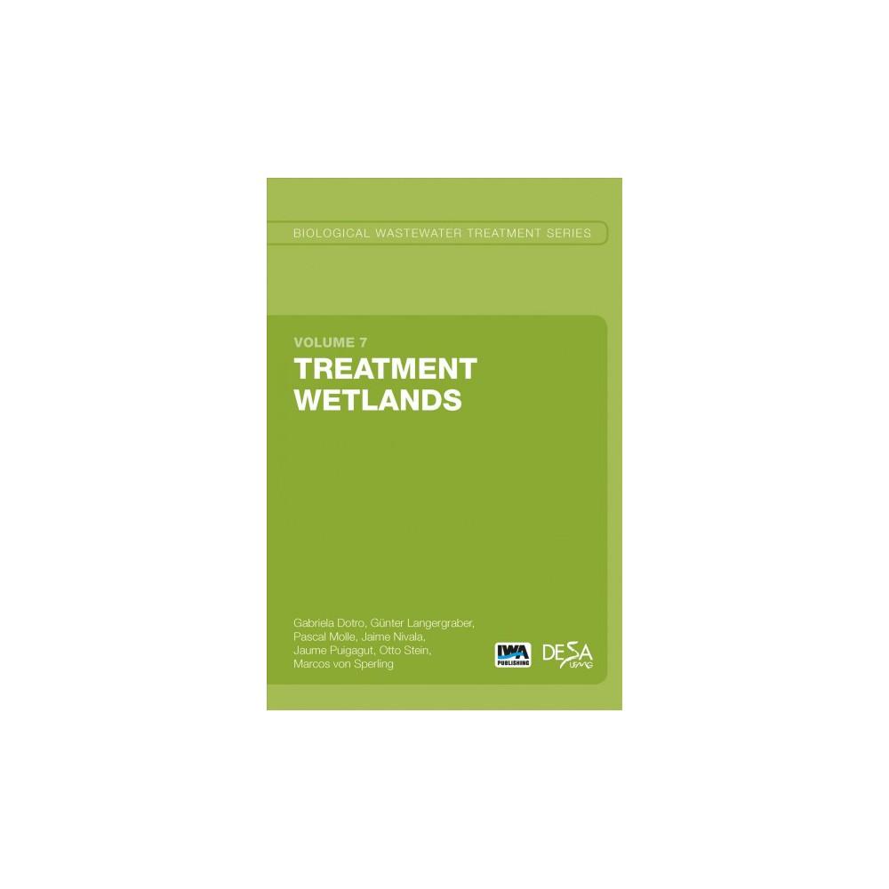 Treatment Wetlands (Paperback) (Guenter Langergraber & Pascal Molle & Jaime Nivala & Jaume Puigagut)