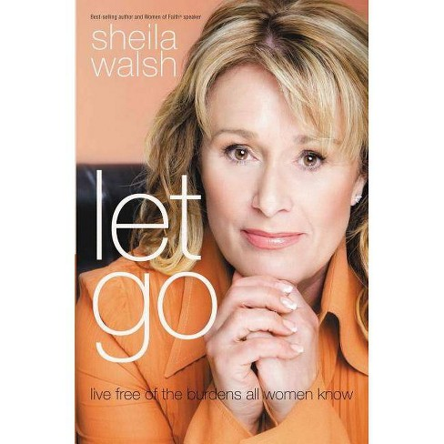 Let Go - by  Sheila Walsh (Paperback) - image 1 of 1