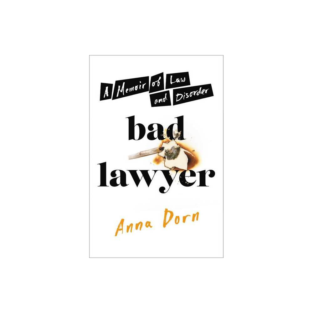 Bad Lawyer By Anna Dorn Hardcover