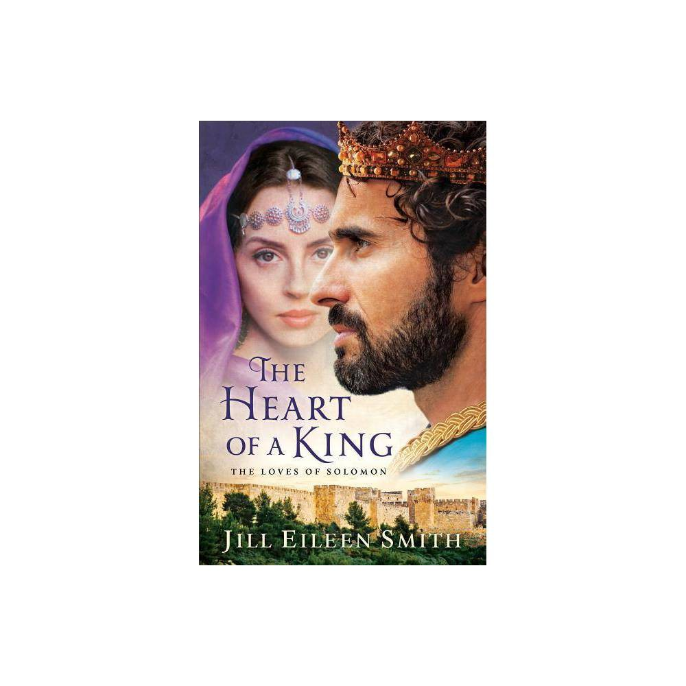The Heart Of A King By Jill Eileen Smith Paperback