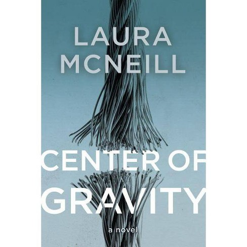 Center of Gravity - by  Laura McNeill (Paperback) - image 1 of 1