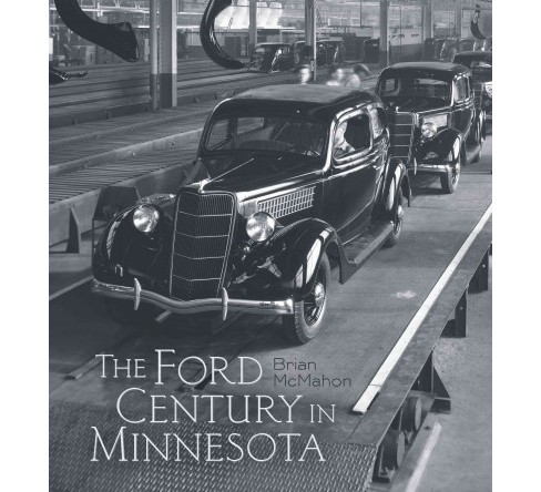 Ford Century in Minnesota (Hardcover) (Brian Mcmahon) - image 1 of 1