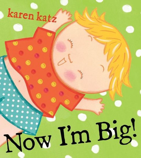 Now I'm Big! (School And Library) (Karen Katz) - image 1 of 1