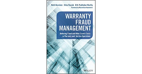 Warranty Fraud Management : Reducing Fraud and Other Excess Costs in Warranty and Service Operations - image 1 of 1