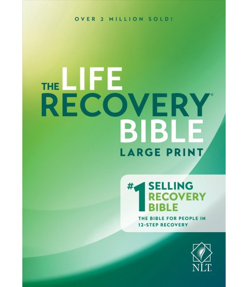 Life Recovery Bible : New Living Translation (Large Print) (Paperback) - image 1 of 1