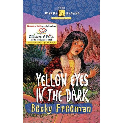 Yellow Eyes in the Dark - (Camp Wanna Banana Mysteries) by  Becky Freeman (Paperback) - image 1 of 1