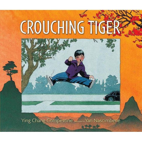 Crouching Tiger - by  Ying Chang Compestine (Hardcover) - image 1 of 1