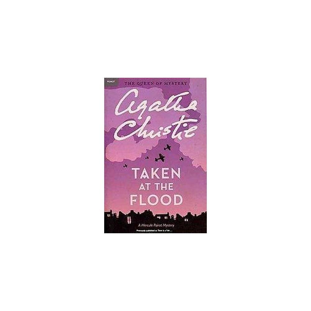 Taken at the Flood : A Hercule Poirot Mystery (Reissue) (Paperback) (Agatha Christie)