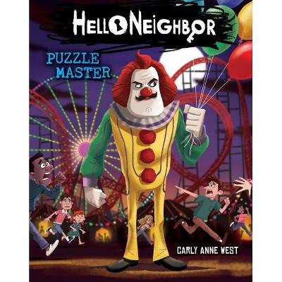 Puzzle Master (Hello Neighbor), Volume 6 - by Carly Anne West (Paperback)