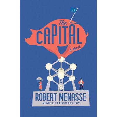 The Capital - by  Robert Menasse (Hardcover)