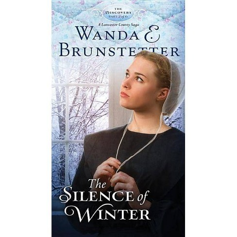 The Silence of Winter - (Discovery: A Lancaster County Saga) by  Wanda E Brunstetter (Paperback) - image 1 of 1