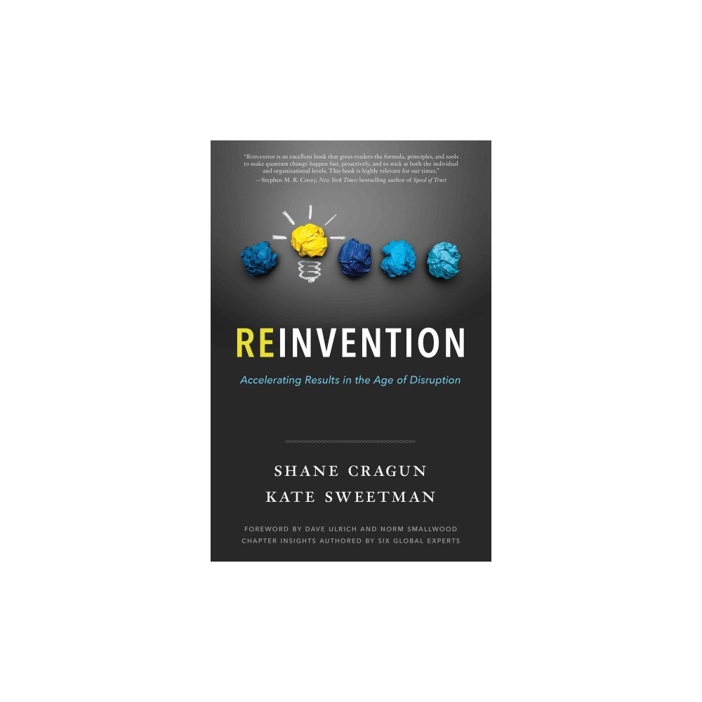 Reinvention : Accelerating Results in the Age of Disruption (Hardcover) (Shane Cragun)