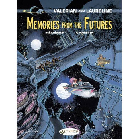 Memories from the Futures - (Valerian & Laureline) by  Pierre Christin (Paperback) - image 1 of 1