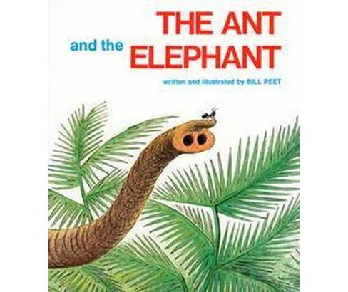 Ant and the Elephant (Paperback) (Bill Peet) - image 1 of 1