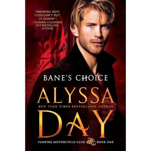 Bane's Choice - (Vampire Motorcycle Club) by  Alyssa Day (Paperback) - image 1 of 1