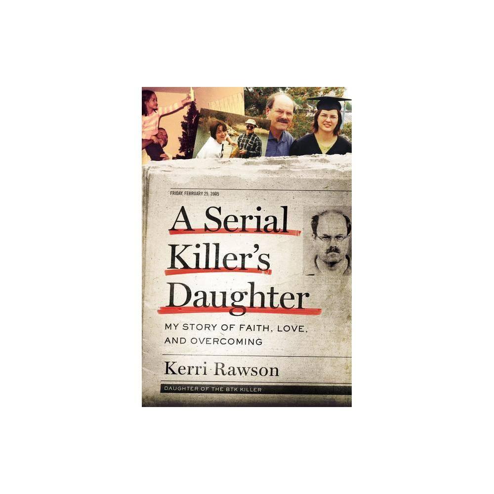 A Serial Killer S Daughter By Kerri Rawson Hardcover