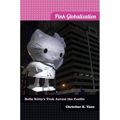 Pink Globalization - by  Christine R Yano (Paperback) - image 1 of 1