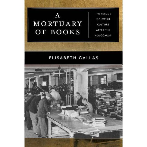 A Mortuary of Books - (Goldstein-Goren American Jewish History) by  Elisabeth Gallas (Hardcover) - image 1 of 1
