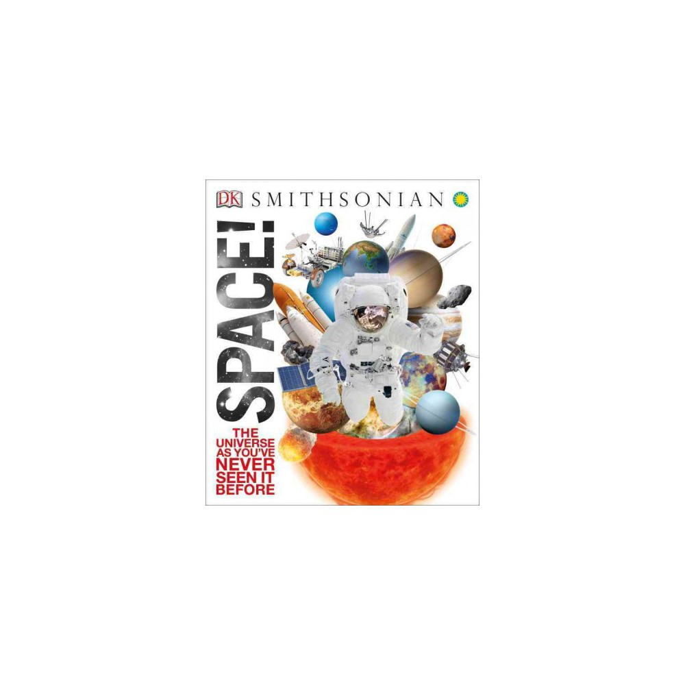 Space! : The Universe As You've Never Seen It Before (Hardcover)