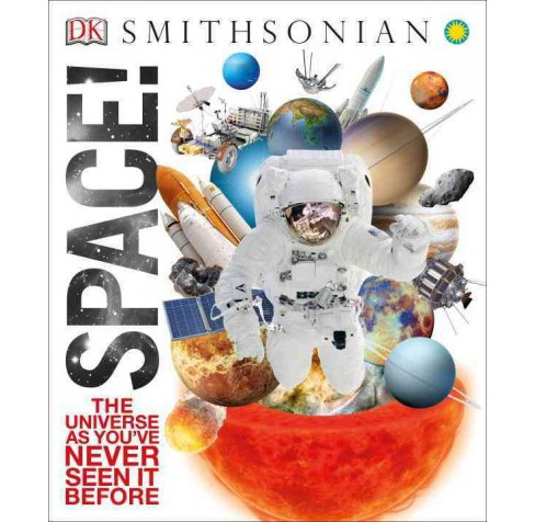 Space! : The Universe As You've Never Seen It Before (Hardcover) - image 1 of 1
