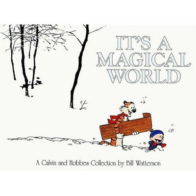 It's a Magical World - (Calvin and Hobbes) by  Bill Watterson (Paperback)