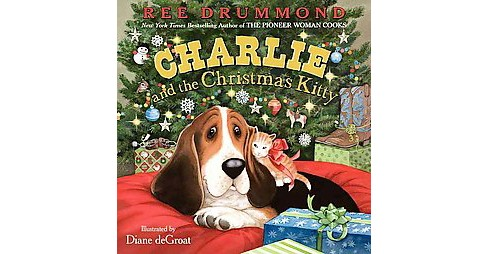Charlie and the Christmas Kitty (Hardcover) (Ree Drummond) - image 1 of 1