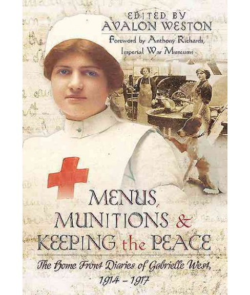 Menus, Munitions and Keeping the Peace : The Home Front Diaries of Gabrielle West 1914 - 1917 - image 1 of 1