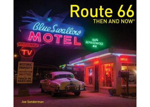 Route 66 : Then and Now -  (Then and Now) by Joe Sonderman (Hardcover) - image 1 of 1