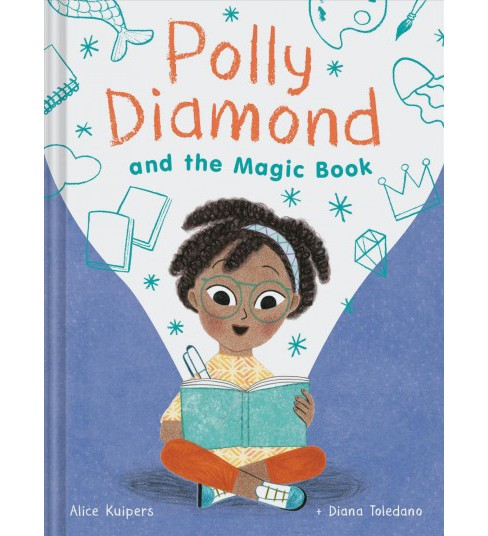 Polly Diamond and the Magic Book -  (Polly Diamond) by Alice Kuipers (Hardcover) - image 1 of 1