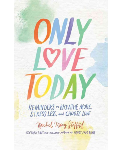Only Love Today : Reminders to Breathe More, Stress Less, and Choose Love (Unabridged) (CD/Spoken Word) - image 1 of 1