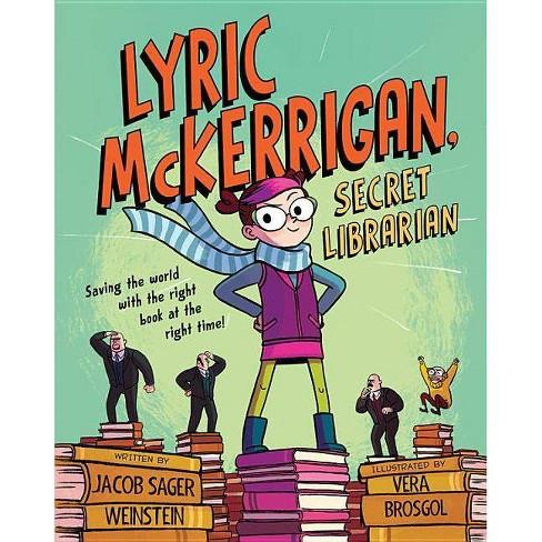 Lyric McKerrigan, Secret Librarian - by  Jacob Sager Weinstein (Hardcover) - image 1 of 1