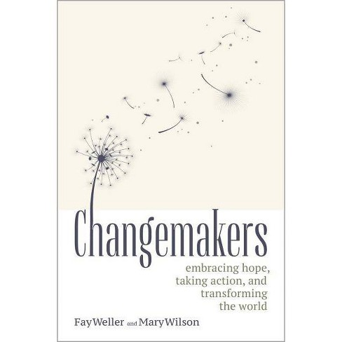 Changemakers - by Fay Weller & Mary Wilson (Paperback)